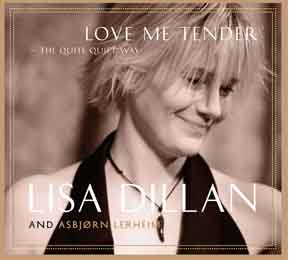 Lisa Dillan - Love Me Tender - The Quite Quiet Way