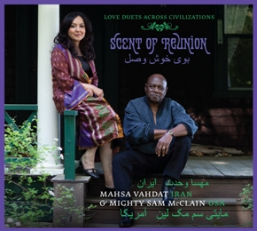 Mahsa Vahdat & Mighty Sam McClain - Scent of reunion - Love duets across civilizations